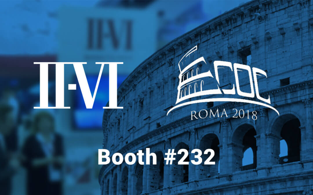 II-VI Incorporated to Present at ECOC 2018 Market Focus on Optics in Cloud Computing and at Special Workshop on 3D Sensing