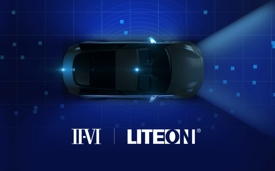 II-VI Incorporated and LITE-ON Sign Strategic Partnership Agreement for Volume Manufacturing and Marketing of Semiconductor Lasers for Mass-Market LiDAR
